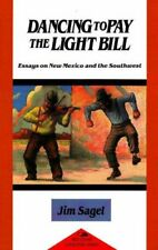 Dancing to Pay the Light Bill: Essays on New Mexic