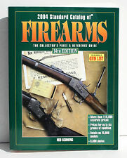 2004 Standard Catalog of FIREARMS Collector's Price & Reference Guide by Schwing