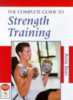 The Complete Guide to Strength Training (Nutrition and Fitness),Anita Bean