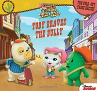 Sheriff Callie's Wild West Toby Braves the Bully: Fun Fo... by Disney Book Group