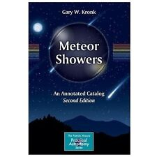 Meteor Showers : An Annotated Catalog by Gary W. Kronk (2013, Paperback)