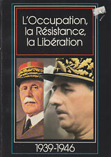 C1 L OCCUPATION  LA RESISTANCE LA LIBERATION 1939 1946  Illustre EPUISE
