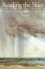 Reading the Skies : A Cultural History of English Weather, 1650-1820 by...