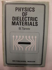 TAREEV - PHYSICS OF DIELECTRIC MATERIALS - MIR PUBLISHERS MOSCOW