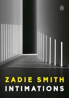 Intimations : Six Essays, Paperback by Smith, Zadie, Brand New, Free shipping...