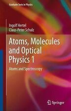 Atoms, Molecules and Optical Physics : Atoms and Spectroscopy by Ingolf V....