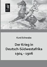 Der Krieg in Deutsch-Suedwestafrika 1904 - 1906 (German Edition) by Kurd Schwabe
