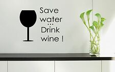 Wall Stickers Vinyl Decal For Kitchen Save Water Drink Wine ig1545