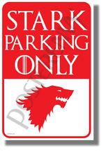 Stark Parking Only - NEW Humor GoT Funny POSTER (hu442)