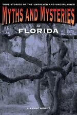 Myths and Mysteries of Florida: True Stories Of The Unsolved And Unexplained (My