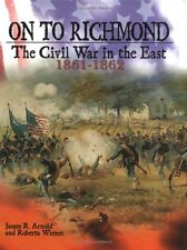 On to Richmond: The Civil War in the East, 1861-1862 (Civil War (Lerner)) by Jam