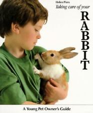 Taking Care of Your Rabbit (A Young Pet Owner's Guide) Helen Piers Paperback