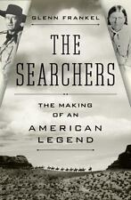 The Searchers: The Making of an American Legend, Frankel, Glenn, 1608191052, Boo