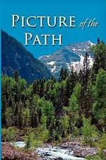 NEW Picture of the Path: My Life with Dr. Dallas Moore and Gary William