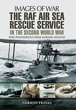 Images of War: The RAF Air Sea Rescue Service in the Second World War by...