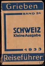 Grieben Reiseführer Schweiz - Kleine Ausgabe, 1933