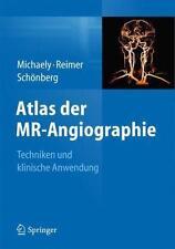 Atlas der MR-Angiographie von Stefan O. Schoenberg und Henrik J. Michaely (2014,