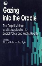 Gazing into the Oracle : The Delphi Method and Its Application to Social Poli...