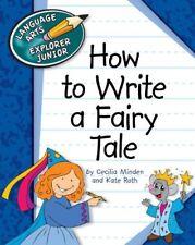 How to Write a Fairy Tale (Language Arts Explorer