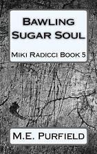 Bawling Sugar Soul by Purfield, M. E. -Paperback