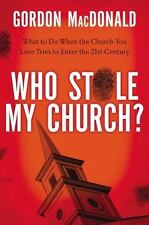Who Stole My Church: What to Do When the Church You Love Tries to Enter the 21st