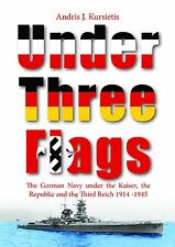 Under Three Flags: The German Navy 1914 - 1945