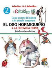 S. O. S Animalitos: El Oso Hormiguero y la Hormiga Reina : Cuento en Contra...
