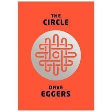 Dave Eggers~THE CIRCLE~SIGNED 1ST/DJ~NICE COPY