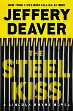 A Lincoln Rhyme Novel: The Steel Kiss 12 by Jeffery Deaver (2016, Hardcover)