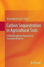 Carbon Sequestration in Agricultural Soils : A Multidisciplinary Approach to...