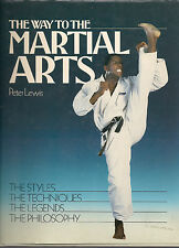 THE WAY TO THE MARTIAL ARTS BY PETER LEWIS 1986  HARDCOVER NEAR MINT CONDITION