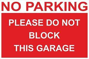 NO PARKING PLEASE DO NOT BLOCK GARAGE SIGN - 300x200 400x300 600x400mm