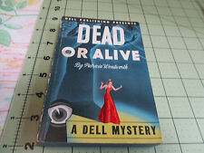 DEAD OR ALIVE BY PATRICIA WENTWORTH   RARE DELL PB  #2   HARD COPY TO FIND!