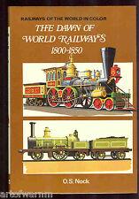 THE DAWN OF WORLD RAILWAYS 1800 - 1850  by Nock   HB/dj