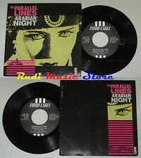 "LP 45 7"" THE PARALLEL LINES Arabian night 1985 ITALY THIRD LABEL 7003 cd mc"