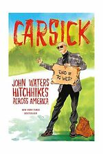 Carsick: John Waters Hitchhikes Across America Free Shipping
