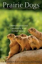 Prairie Dogs : Communication and Community in an Animal Society, Hardcover by.