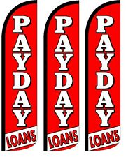 Payday loans Windless Standard Size  Swooper Flag Sign Banner Pk of 3