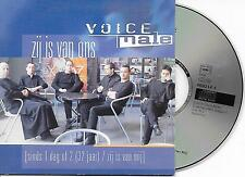 VOICE MALE -  Zij Is Van Ons (Sinds 1 Dag Of 2 (32 Jaar) / Zij Is Van Mij) CDS