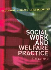 Social Work and Welfare Practice by Jill Wilson, Ian O'Connor, Deborah Setterlu…