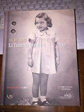 16.10.1943 LI HANNO PORTATI VIA  Raccolta documenti fotografie sui bimbi ebrei