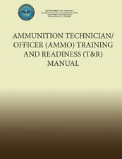 Ammunition Technician/Officer (AMMO) Training and Readiness (T&R) Manual by...