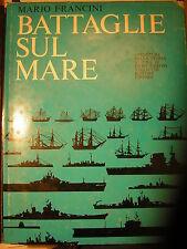 Francini BATTAGLIE SUL MARE 1974 Vallecchi Piero Pieroni marina navale