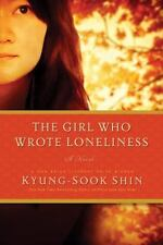 THE GIRL WHO WROTE LONELINESS - SHIN, KYUNG-SOOK/ JUNG, HA-YUN (TRN) - NEW PAPER