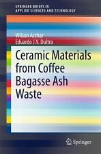 SpringerBriefs in Applied Sciences and Technology Ser.: Ceramic Materials...