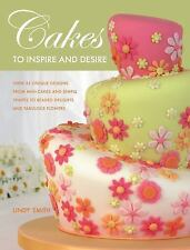 Cakes to Inspire and Desire by Lindy Smith