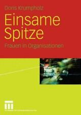 Einsame Spitze: Frauen In Organisationen (german Edition): By Doris Krumpholz