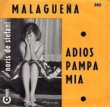 Noris De Stefani Malaguena/Adios pampa Mia 45 giri EX/EX+ 1960 Combo 282