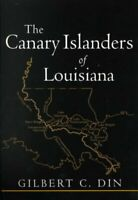 Canary Islanders of Louisiana, Paperback by Din, Gilbert C., Brand New, Free ...