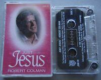 Robert Colman - Just Jesus Tape Cassette